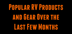 Popular RV Products and Gear Over the Last Few Months
