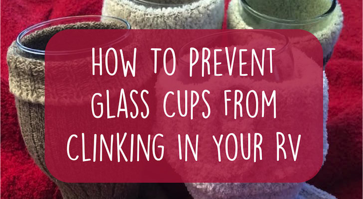A Simple Trick To Prevent Glass Cups From Clinking In Your RV
