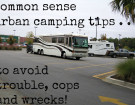 Common Sense Urban Camping Tips To Avoid Trouble, Cops and Wrecks